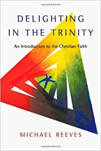 Reeves, Delighting in the Trinity